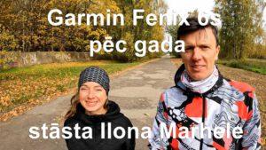 Garmin Fenix 6s pēc gada - stāsta Ilona Marhele